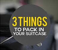 3 things to pack in your suitcase